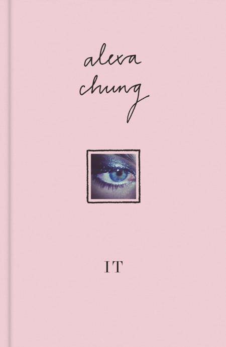 alexa chung it book cover Alexa Chungs Debut Book, It