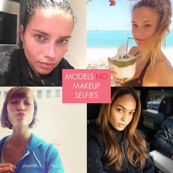 Born Beautiful: 10 Model No Makeup Selfies