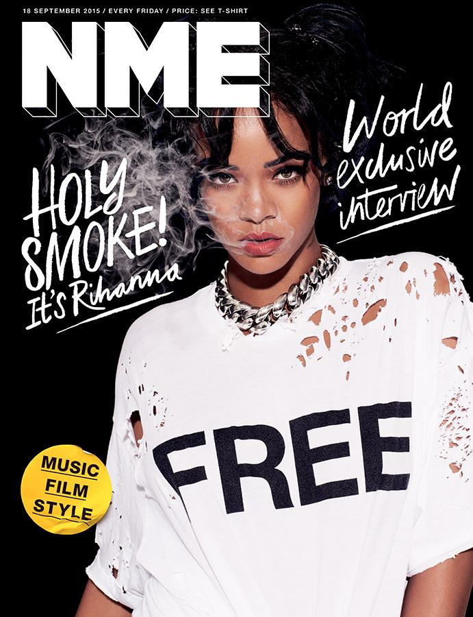 Rihanna stars on NME Magazine September 18, 2015 cover. This marks NME's first free issue.