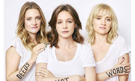 "The September 25, 2015, cover of Stylist Magazine puts the spotlight on 'Suffragrette' stars Romola Garai, Carey Mulligan and Anne-Marie Duff photographed by Chris Floyd. On their arms: it reads: ""deeds not words""."