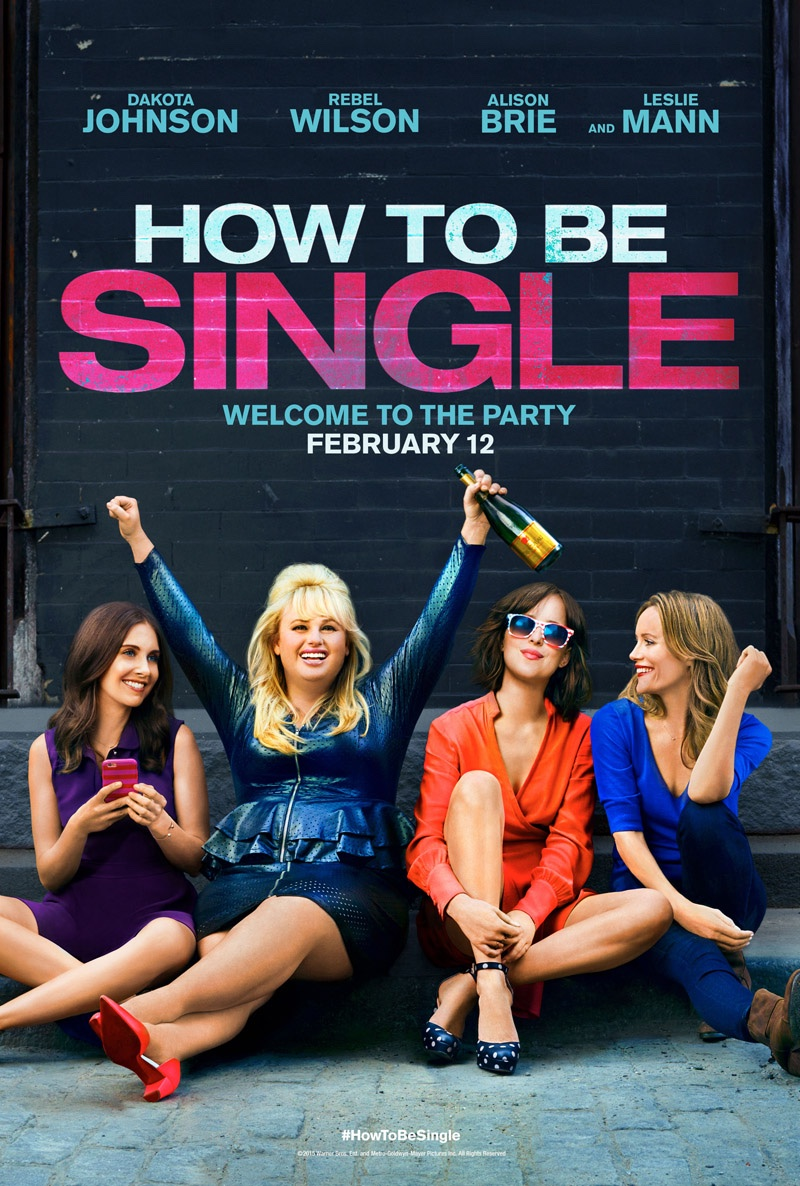 How to Be Single movie poster with Dakota Johnson, Rebel Wilson, Leslie Man and Alison Brie