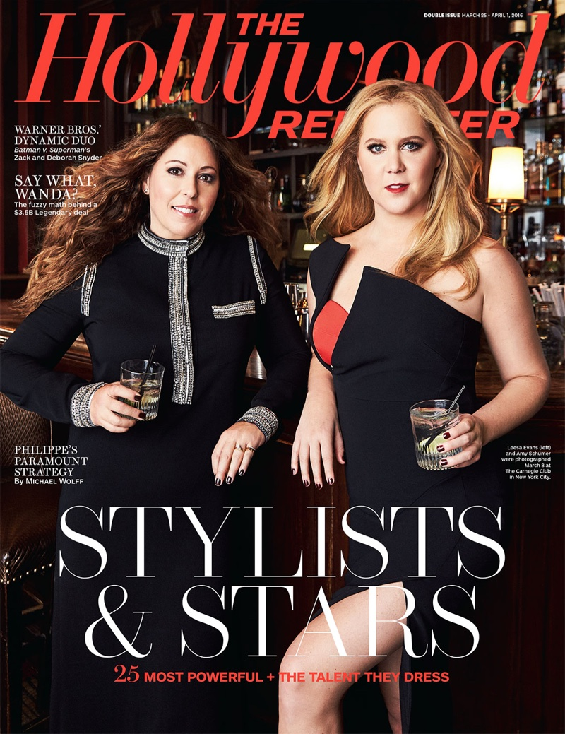 Amy Schumer and stylist   Leesa Evans on The Hollywood Reporter March 2016 Cover