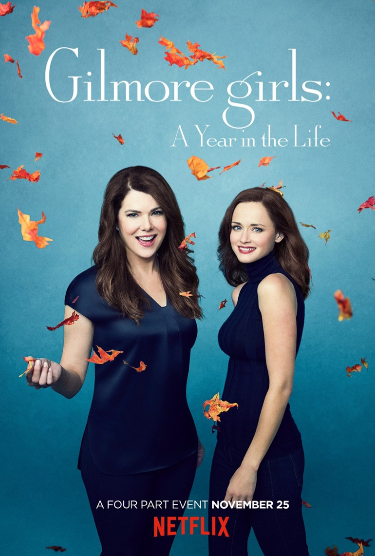 Fall - Lauren Graham and Alexis Bledel on 'Gilmore Girls: A Year in the Life' poster