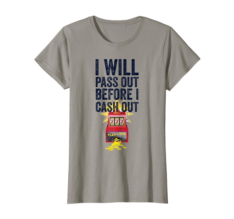Cash Out Pass Out Shirt